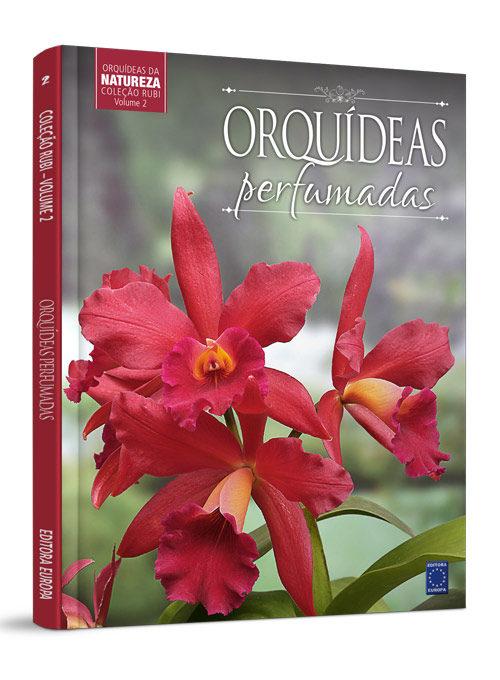 Coleção Rubi: Orquídeas Perfumadas