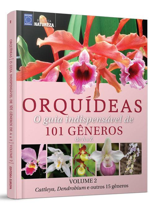 Coleção Orquídeas: O Guia Indispensável de 101 Gêneros - Volume 2