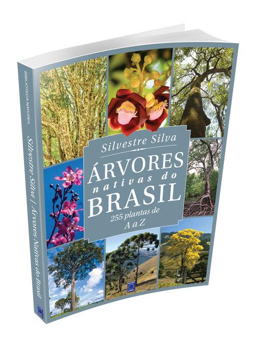 Árvores Nativas do Brasil: 255 Espécies de A a Z