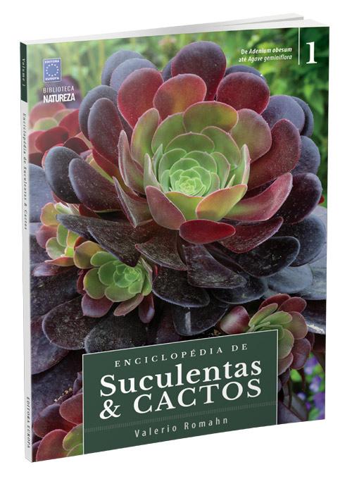 Enciclopédia de Suculenas e Cactos - Volume 1