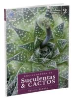 Enciclopédia de Suculentas e Cactos – Volume 2