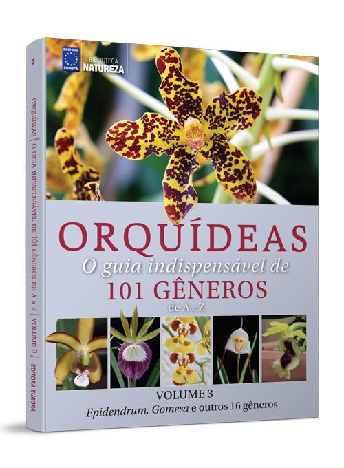 Coleção Orquídeas: 101 Gêneros de A a Z - Volume 3