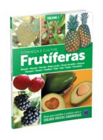 Frutíferas: Conheça e Cultive – Volume 1