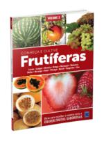 Frutíferas: Conheça e Cultive – Volume 3