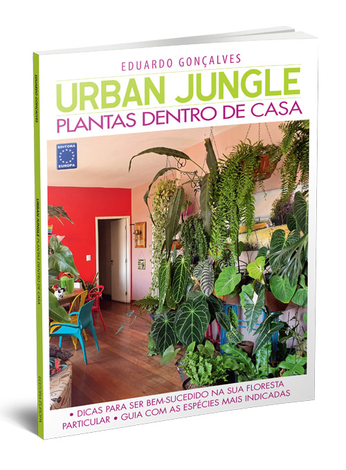 Urban Jungle - Plantas Dentro de Casa