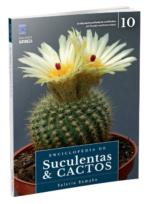 Enciclopédia de Suculentas e Cactos – Volume 10